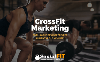 CrossFit marketing: quello che devi sapere (per aumentare le vendite)