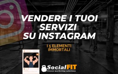 Vendere servizi fitness su Instagram: i 5 elementi immortali