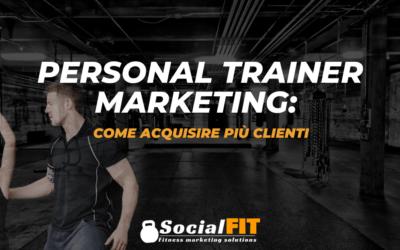 Personal Trainer Marketing: Come Acquisire Più Clienti
