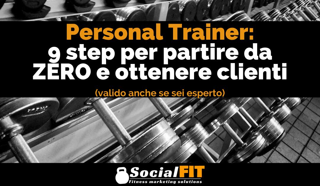 Personal Trainer: 9 step per partire da 0 e ottenere clienti (valido anche se sei esperto)