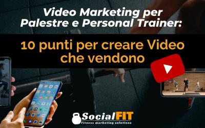 Video Marketing per Palestre e Personal Trainer: 10 punti per creare Video che vendono