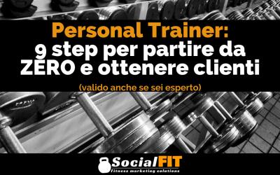 Personal Trainer: 9 step per partire da 0 e ottenere clienti(valido anche se sei esperto)