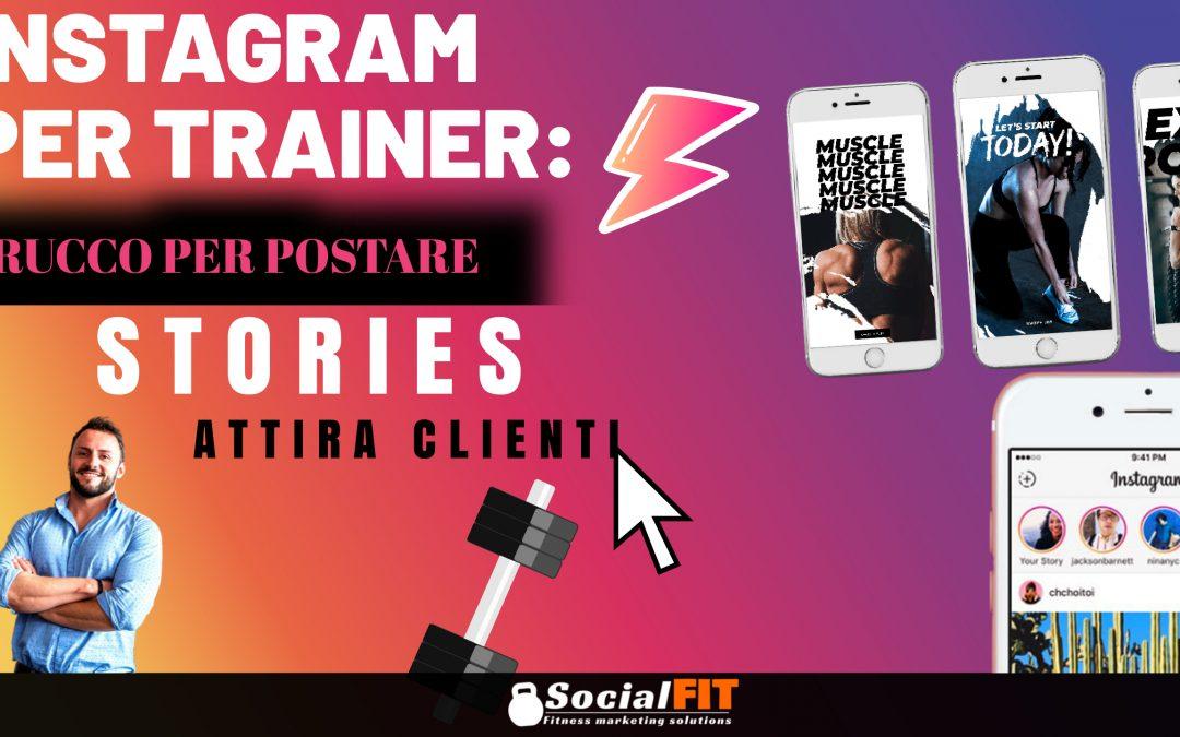 Instagram per Trainer – Trucco per postare Stories Attira Clienti Fitness