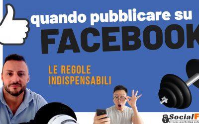 Quando pubblicare su Facebook? Le regole per Palestre e Personal Trainer