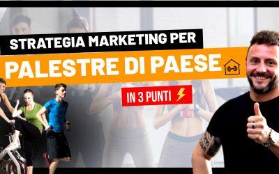 Strategia di Marketing per palestre di paese – [3 punti chiave]