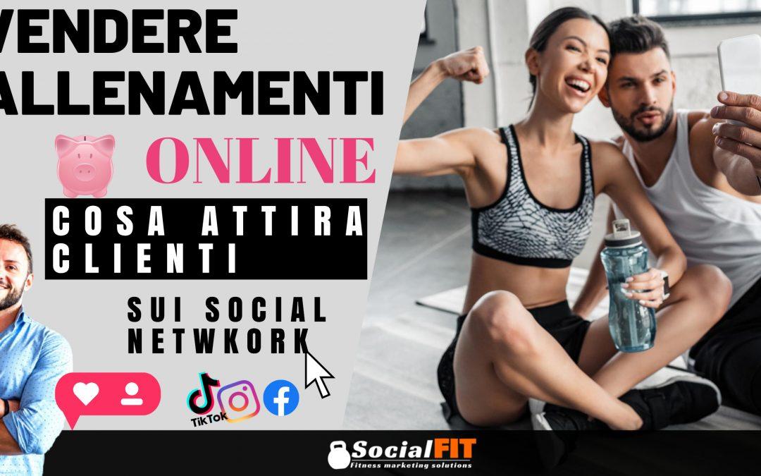 Vendere Allenamenti Online – cosa attira clienti sui Social Network